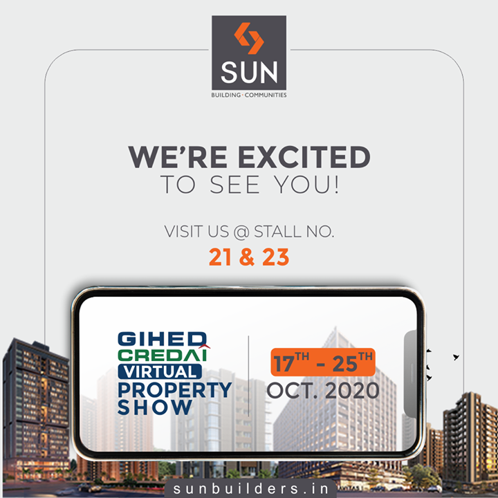 Let's connect at the GIHED CREDAI Virtual Property Show. We will await your visit at stall no 21 & 23.  #GIHEDCREDAI #GIHED2020 #VirtualPropertyShow #GIHEDCREDAIVirtualPropertyShow #SunBuildersGroup #SunBuilders #RealEstate #Ahmedabad #RealEstateGujarat #Gujarat
