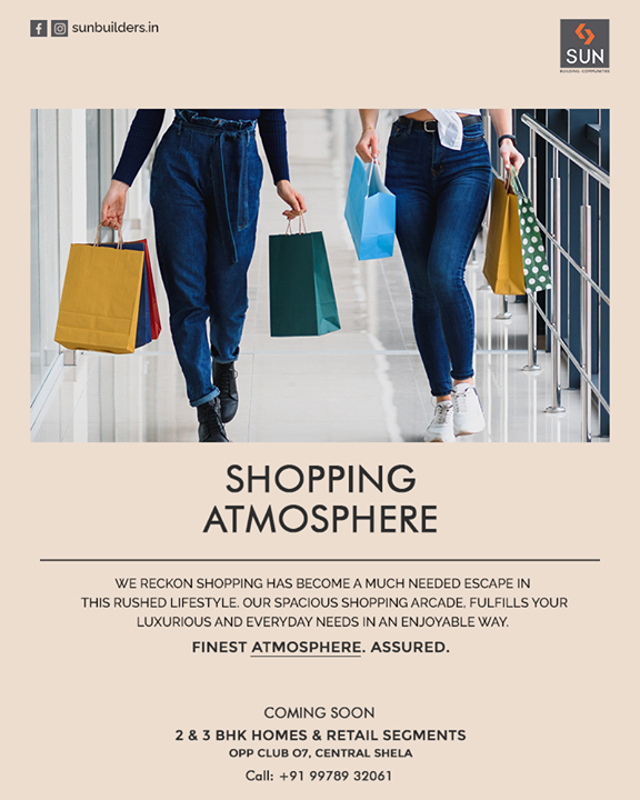 We reckon shopping has become a much-needed escape in this rushed lifestyle. Our spacious shopping arcade, fulfills your luxurious and everyday needs in an enjoyable way.   Finest Atmosphere. Assured.  For Details Call: +91 99789 32061  #SunBuildersGroup #SunBuilders #LivingAtmosphere #RealEstate #RealEstateAhmedabad