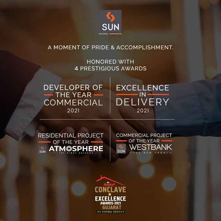 It is truly an achievement to be amongst the esteemed Winners at the 13th Realty+ Excellence Awards, 2021 Gujarat. We're honored beyond words to have received these prestigious titles and be recognized as one of the top Builders in Gujarat.   Extending our heartfelt wishes and gratitude to all our team, associates, channel partners & well wishers, because the true reward is the joy of our clients.  It's a Pleasure to announce that we WON:  1) Developer of the Year, Commercial - Sun Builders Group 2) Commercial Project of the Year - Sun WestBank 3) Residential Project of the Year - Sun Atmosphere  4) Excellence in Delivery - Sun Builders Group  #SunBuildersGroup #SunBuilders #BuildingCommunities #Home #Residential #Retail #Office #RealEstateAhmedabad #RPGujaratVirtual #Award #RealEstateProjects
