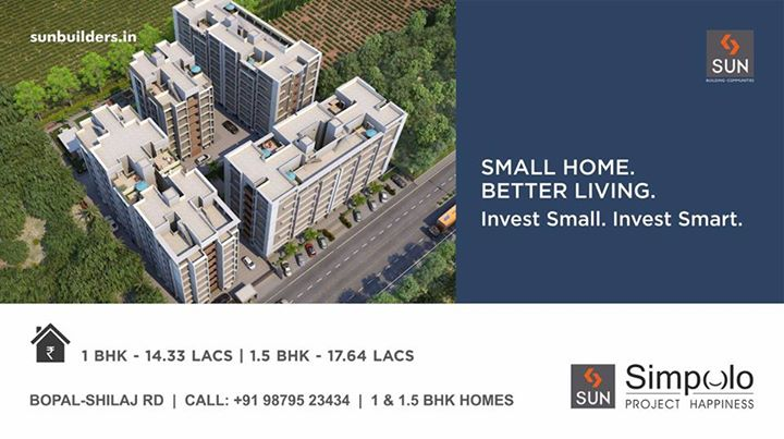 Sun Builders Group brings #ProjectHappiness! Invest in our latest offering- #SunSimpolo that offers you better living by investing little. Buy 1 & 1.5 BHK homes at Bopal-Shilaj Road  for as less as 14.33 Lacs! Inquire now: http://goo.gl/i7dyJ7