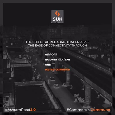 Ideal location that ensures optimum connectivity!   #SunBuilders #RealEstate #Ahmedabad #Gujarat #SunBuildersGroup #AshramRoad2point0 #commercialcommune #ComingSoon #NewProject