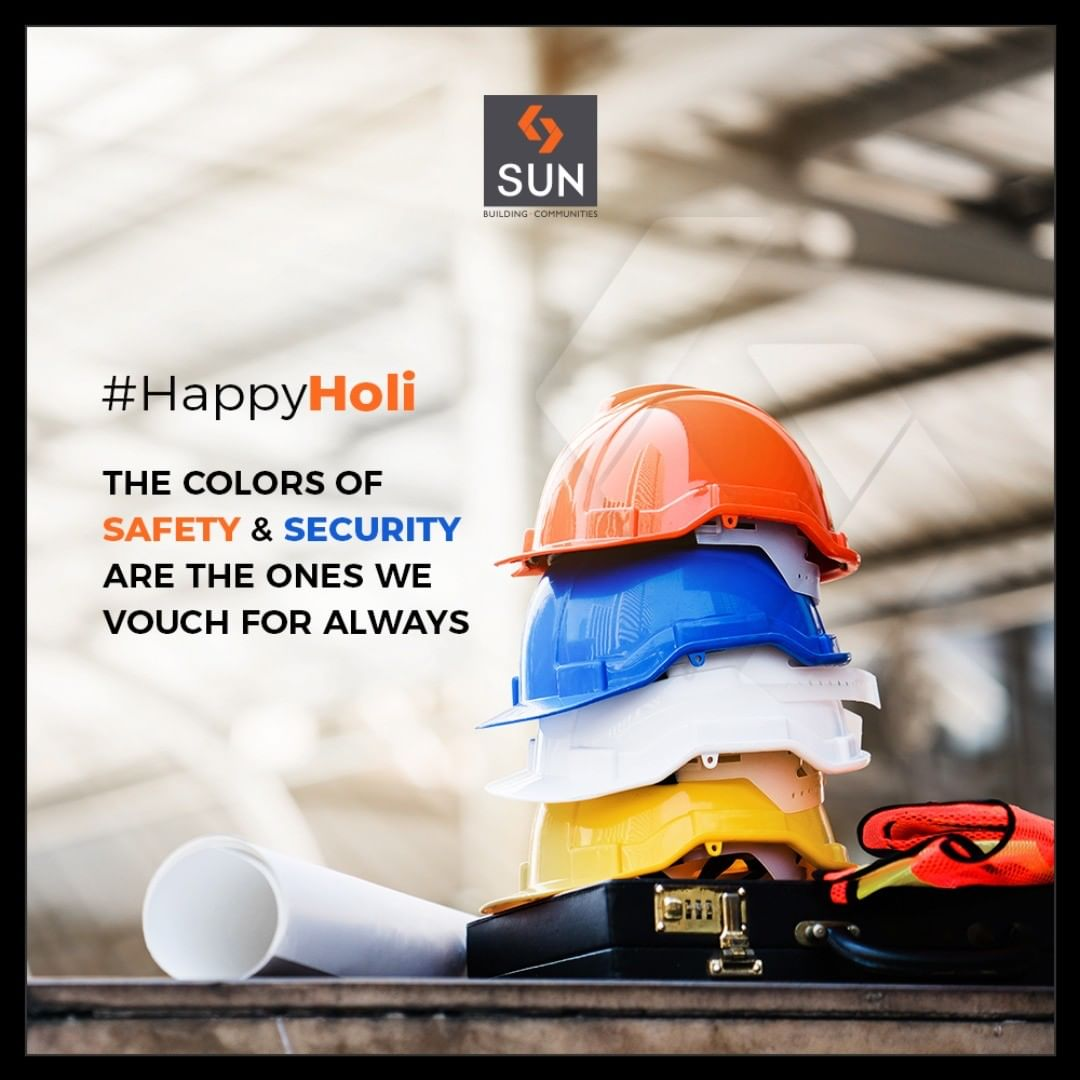We at Sun Builders Group vouch for the safety & security all round the year. Happy festival of colorful hues!  #SunBuilders #RealEstate #Ahmedabad #RealEstateGujarat #Gujarat #HappyHoli2019 #HappyHoli #होली  #Holi #IndianFestival #FestivalOfColour
